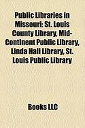 Public Libraries in Missouri: St. Louis County Library, Mid-Continent Public Library, Linda Hall Library, St. Louis Public Library