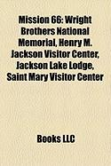 Mission 66: Wright Brothers National Memorial, Henry M. Jackson Visitor Center, Jackson Lake Lodge, Saint Mary Visitor Center