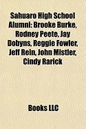 Sahuaro High School Alumni: Brooke Burke, Rodney Peete, Jay Dobyns, Reggie Fowler, Jeff Rein, John Mistler, Cindy Rarick