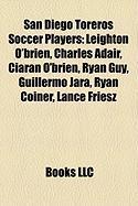 San Diego Toreros Soccer Players: Leighton O'Brien, Charles Adair, Ciaran O'Brien, Ryan Guy, Guillermo Jara, Ryan Coiner, Lance Friesz