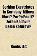 Serbian Expatriates in Germany: Mileva Mari?, ?Or?e Panti?, Zoran Radovi?, Dejan Koturovi?