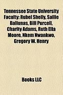 Tennessee State University Faculty: Rubel Shelly, Sallie Baliunas, Bill Purcell, Charity Adams, Ruth Ella Moore, Nkem Nwankwo, Gregory W. Henry