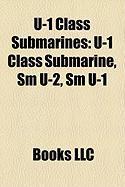 U-1 Class Submarines: U-1 Class Submarine, SM U-2, SM U-1
