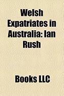 Welsh Expatriates in Australia: Ian Rush