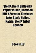 St: L?: Brent Galloway, Poplar Island, Harrison Hill, X?: Ytem, Kawkawa Lake, Sto: Lo Nation, Katzie, St: L? Tribal Counci