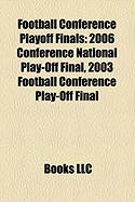 Football Conference Playoff Finals: 2006 Conference National Play-Off Final, 2003 Football Conference Play-Off Final