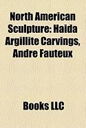 North American Sculpture: Haida Argillite Carvings, Andr Fauteux