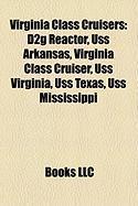 Virginia Class Cruisers: D2g Reactor, USS Arkansas, Virginia Class Cruiser, USS Virginia, USS Texas, USS Mississippi