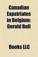 Canadian Expatriates in Belgium: Gerald Bull