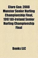 Clare Gaa: 2008 Munster Senior Hurling Championship Final, 1997 All-Ireland Senior Hurling Championship Final