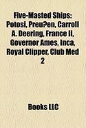 Five-Masted Ships: Potosi, Preu En, Carroll A. Deering, France II, Governor Ames, Inca, Royal Clipper, Club Med 2
