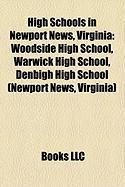 High Schools in Newport News, Virginia: Woodside High School, Warwick High School, Denbigh High School (Newport News, Virginia)