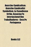 Anarcho-Syndicalism: Anarcho-Syndicalist Symbolism, La Canadiense Strike, Associacao Internacional DOS Trabalhadores - Seccao Portuguesa