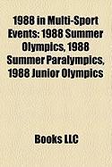1988 in Multi-Sport Events: 1988 Summer Olympics, 1988 Summer Paralympics, 1988 Junior Olympics