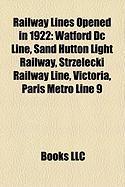 Railway Lines Opened in 1922: Watford DC Line, Sand Hutton Light Railway, Strzelecki Railway Line, Victoria, Paris M Tro Line 9