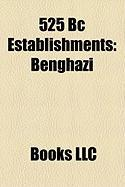 525 BC Establishments: Benghazi