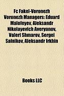 FC Fakel-Voronezh Voronezh Managers: Eduard Malofeyev, Aleksandr Nikolayevich Averyanov, Valeri Shmarov, Sergei Salnikov, Aleksandr Irkhin