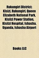 Rukungiri District: Kisizi, Rukungiri, Queen Elizabeth National Park, Kisiizi Power Station, Kisiizi Hospital, Ishasha, Uganda, Ishasha Ai