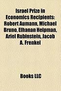 Israel Prize in Economics Recipients: Robert Aumann, Michael Bruno, Elhanan Helpman, Ariel Rubinstein, Jacob A. Frenkel