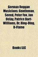 German Reggae Musicians: Gentleman, Seeed, Peter Fox, Jan Delay, Patrice Bart-Williams, Dr. Ring-Ding, D-Flame