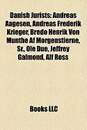 Danish Jurists: Andreas Aagesen, Andreas Frederik Krieger, Bredo Henrik Von Munthe AF Morgenstierne, Sr., OLE Due, Jeffrey Galmond, Al