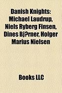 Danish Knights: Michael Laudrup, Niels Ryberg Finsen, Dines BJ Rner, Holger Marius Nielsen