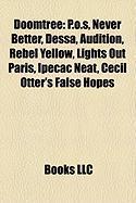 Doomtree: P.O.S, Never Better, Dessa, Audition, Rebel Yellow, Lights Out Paris, Ipecac Neat, Cecil Otter's False Hopes