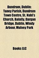 Dundrum, Dublin: Taney Parish, Dundrum Town Centre, St. Nahi's Church, Balally, Dargan Bridge, Dublin, Windy Arbour, Mulvey Park