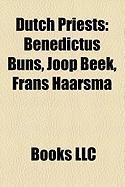 Dutch Priests: Benedictus Buns, Joop Beek, Frans Haarsma