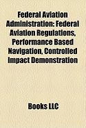 Federal Aviation Administration: Federal Aviation Regulations, Performance Based Navigation, Controlled Impact Demonstration