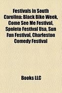 Festivals in South Carolina: Black Bike Week, Come See Me Festival, Spoleto Festival USA, Sun Fun Festival, Charleston Comedy Festival