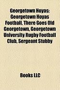 Georgetown Hoyas: Georgetown Hoyas Football, There Goes Old Georgetown, Georgetown University Rugby Football Club, Sergeant Stubby