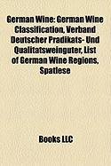 German Wine: German Wine Classification, Verband Deutscher PR Dikats- Und Qualit Tsweing Ter, List of German Wine Regions, Sp Tlese