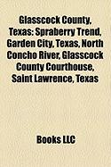 Glasscock County, Texas: Spraberry Trend, Garden City, Texas, North Concho River, Glasscock County Courthouse, Saint Lawrence, Texas