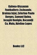 Guinea-Bissauan Footballers: Zezinando, Bra Ma Injai, Zeferino Paulo Borges, Samuel Quina, Inzaghi Don Gio, Bocundji CA, Mal, Adelino Lopes
