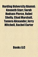 Harding University Alumni: Kenneth Starr, Sarah Hudson-Pierce, Rubel Shelly, Chad Marshall, Tamera Alexander, Jerry Mitchell, Rachel Carter