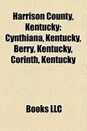 Harrison County, Kentucky: Cynthiana, Kentucky, Berry, Kentucky, Corinth, Kentucky