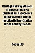 Heritage Railway Stations in Gloucestershire: Cheltenham Racecourse Railway Station, Lydney Junction Railway Station, Bitton Railway Station