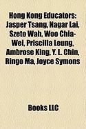 Hong Kong Educators: Jasper Tsang, Nagar Lai, Szeto Wah, Woo Chia-Wei, Priscilla Leung, Ambrose King, Y. L. Chin, Ringo Ma, Joyce Symons
