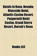 Hotels in Reno, Nevada: Riverside Hotel, Atlantis Casino Resort, Peppermill Hotel Casino, Grand Sierra Resort, Harrah's Reno