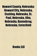 Howard County, Nebraska: Howard City, Nebraska, Cushing, Nebraska, St. Paul, Nebraska, Elba, Nebraska, Dannebrog, Nebraska, Cotesfield