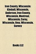 Iron County, Wisconsin: Kimball, Wisconsin, Anderson, Iron County, Wisconsin, Montreal, Wisconsin, Carey, Wisconsin, Oma, Wisconsin, Gurney