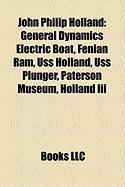 John Philip Holland: General Dynamics Electric Boat, Fenian RAM, USS Holland, USS Plunger, Paterson Museum, Holland III