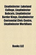 Lloydminster: Lakeland College, Lloydminster Bobcats, Lloydminster Border Kings, Lloydminster Centennial Civic Centre, Lloydminster