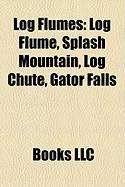 Log Flumes: Log Flume, Splash Mountain, Log Chute, Gator Falls