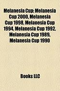Melanesia Cup: Melanesia Cup 2000, Melanesia Cup 1998, Melanesia Cup 1994, Melanesia Cup 1992, Melanesia Cup 1989, Melanesia Cup 1990