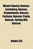 Miami County, Kansas: Louisburg, Kansas, Osawatomie, Kansas, Fontana, Kansas, Paola, Kansas, Spring Hill, Kansas