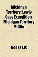 Michigan Territory: Lewis Cass Expedition, Michigan Territory Militia