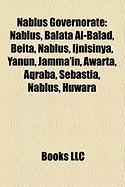 Nablus Governorate: Nablus, Balata Al-Balad, Beita, Nablus, Ijnisinya, Yanun, Jamma'in, Awarta, Aqraba, Sebastia, Nablus, Huwara