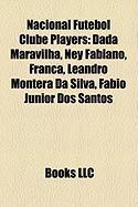 Nacional Futebol Clube Players: Dada Maravilha, Ney Fabiano, Franca, Leandro Montera Da Silva, Fabio Junior DOS Santos